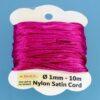 Nylon Satin Cord Ø 1 mm 10m (0,22€/m) - fuchsia